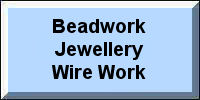Beadwork, Jewellery & Wire Work