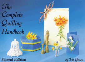 The Complete Quilling Handbook - 2nd Editon